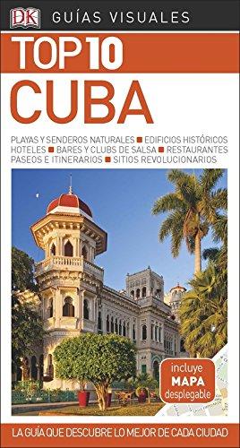 GUÍA VISUAL TOP 10 CUBA: La guía que descubre lo mejor de cada ciudad (GUIAS TOP10)