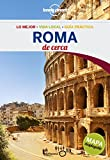 Roma De cerca 4: 1 (Guías De cerca Lonely Planet) [Idioma Inglés]