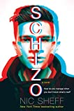 Schizo: A novel - Nic Sheff