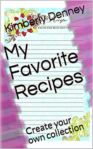 My Favorite Recipes: Create your own collection (English Edition)