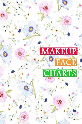 Makeup Face Charts: Blank Workbook Face Make-up Artist Chart Portfolio Notebook Journal For Professional or Amateur Practice | Float Floral Cover