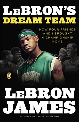 LeBron's Dream Team: How Four Friends and I Brought a Championsip Home (English Edition)
