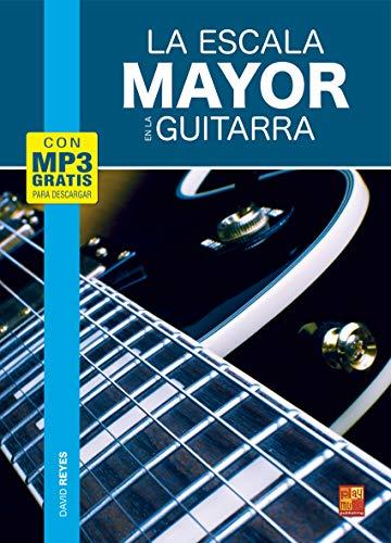 La escala mayor en la guitarra (1 Libro + Audios MP3)