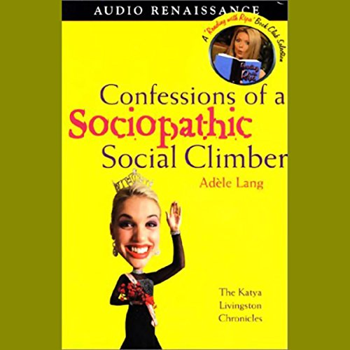 Confessions of a Sociopathic Social Climber audiobook cover art
