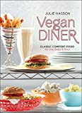 Vegan Diner: Classic Comfort Food for the Body and Soul...