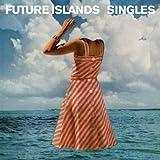 Songtexte von Future Islands - Singles