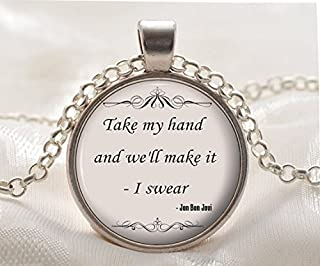 Jewelry tycoon John Bon Jovi Quote Pendant - Friend Jewelry - Song Lyric Necklace - Silver Jewelry Gift for Women and Girlfriends