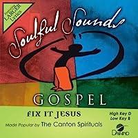 Fix It Jesus by Canton Spirituals