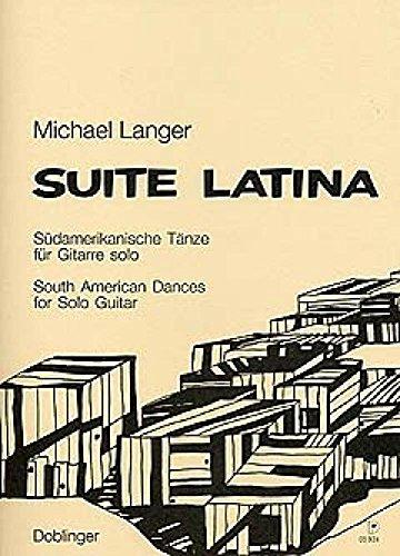 Michael Langer - SUITE LATINA Südamerikanische Tänze für 1 oder 2 Gitarren (mit 2. Gitarrenstimme ad lib.)