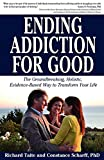 Image of Ending Addiction for Good: The Groundbreaking, Holistic, Evidence-Based Way to Transform Your Life