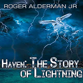 Haven: The Story of Lightning                   By:                                                                                                                                 Roger Alderman                               Narrated by:                                                                                                                                 Nikki Jay                      Length: 3 hrs and 27 mins     Not rated yet     Overall 0.0