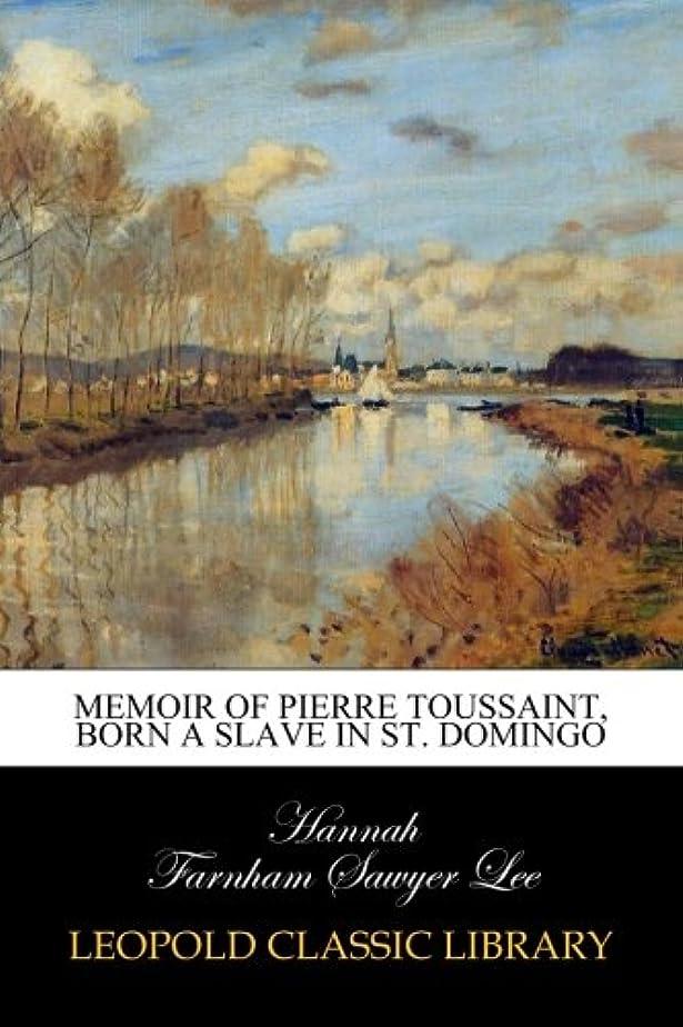 期限ナビゲーションシアーMemoir of Pierre Toussaint, born a slave in St. Domingo