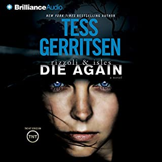 Die Again     Rizzoli & Isles, Book 11              Written by:                                                                                                                                 Tess Gerritsen                               Narrated by:                                                                                                                                 Tanya Eby                      Length: 5 hrs and 20 mins     Not rated yet     Overall 0.0