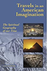 Travels in an American Imagination: The Spiritual Geography of Our Time Kindle Edition
