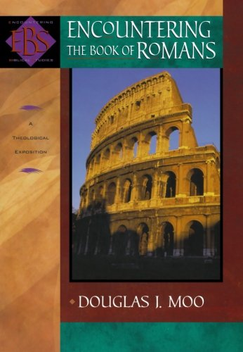 Encountering the Book of Romans: A Theological Survey...