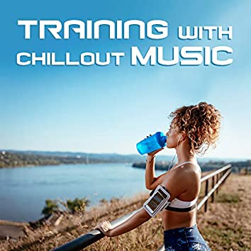 Training with Chillout Music