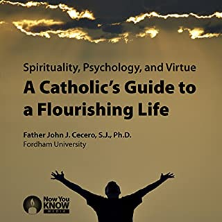 Spirituality, Psychology and Virtue: A Catholic's Guide to a Flourishing Life                   By:                                                                                                                                 Fr. John J. Cecero SJ PhD                               Narrated by:                                                                                                                                 Fr. John J. Cecero SJ PhD                      Length: 6 hrs and 10 mins     Not rated yet     Overall 0.0