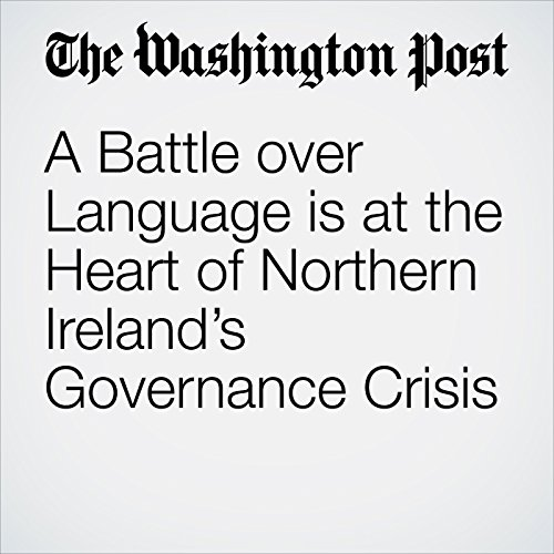 A Battle over Language Is at the Heart of Northern Ireland's Governance Crisis copertina