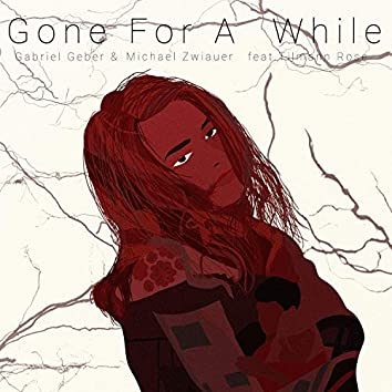 Gone For A While (feat. Tilmann Rose)