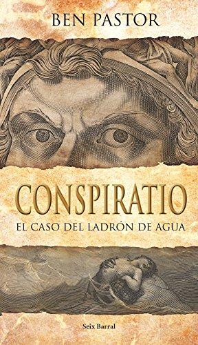 Conspiratio: El caso del ladrón de agua (Biblioteca Abierta)
