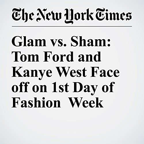 Glam vs. Sham: Tom Ford and Kanye West Face off on 1st Day of Fashion Week cover art