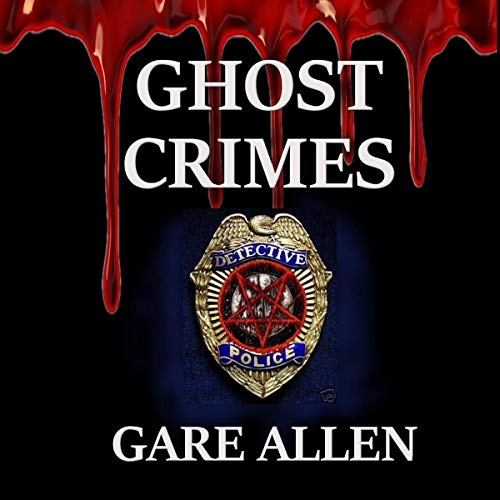 Ghost Crimes: Based on Actual Paranormal Cases audiobook cover art