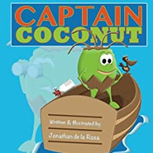 Captain Coconut: Take a ride with Husky as he boldly goes where no coconut has gone before. Find out if Husky has what it takes to save the ocean from ... to live. (Husky The Coconut) (Volume 3)