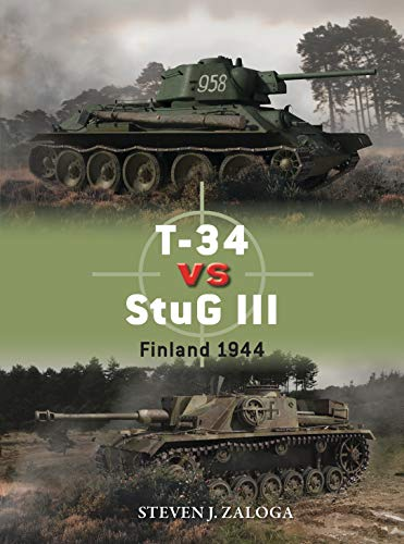 T-34 vs StuG III: Finland 1944 (Duel Book 96) (English Edition)