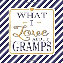 What I Love About Gramps: Fill In The Blank Love Books - Personalized Keepsake Notebook - Prompted Guide Memory Journal Nautical Blue Stripes (Awesome Dads)