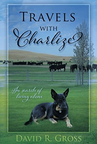 Book: Travels with Charlize - In Search of Living Alone by David R. Gross
