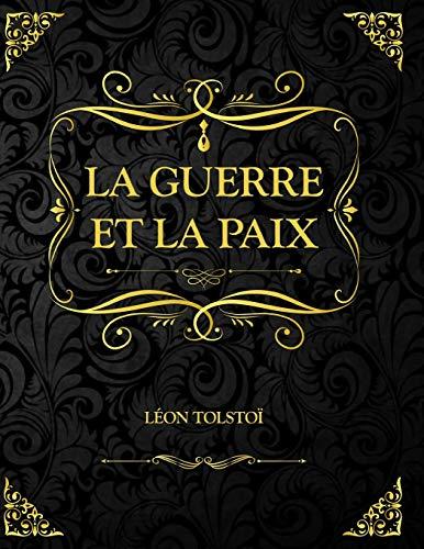 La Guerre et la Paix: Léon Tolstoï