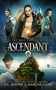 Ascendant: The Revelations of Oriceran (The Kacy Chronicles Book 2)