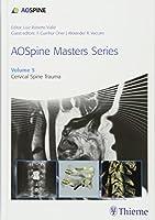 Cervical Spine Trauma (AOSpine Masters)