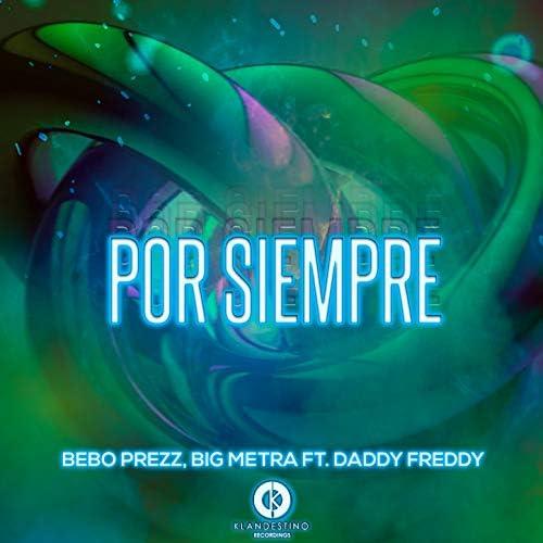 Bebo Prezz & Big Metra feat. Daddy Freddy
