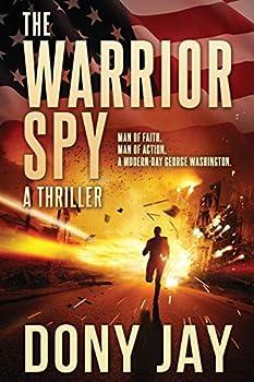The Warrior Spy: A Thriller - Book #1 of the Warrior Spy
