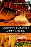 Chocolate, Fast Foods & Sweeteners: Consumption & Health (Food and Beverage Consumption and Health)