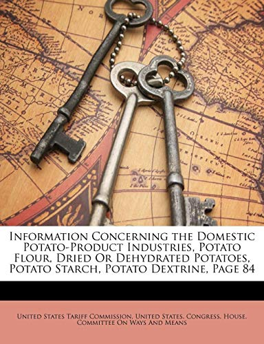 Purchase Information Concerning the Domestic Potato-Product Industries, Potato Flour, Dried Or Dehyd...