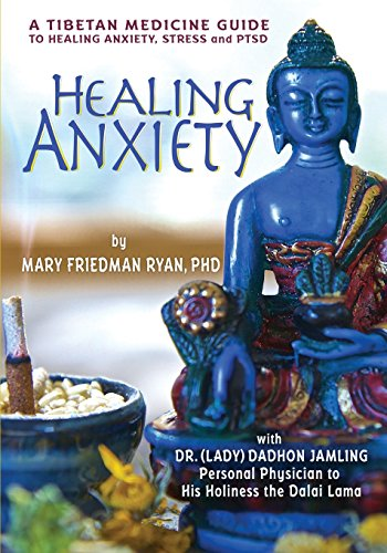 Healing Anxiety: A Tibetan Medicine Guide to Healing Anxiety, Stress and PTSD