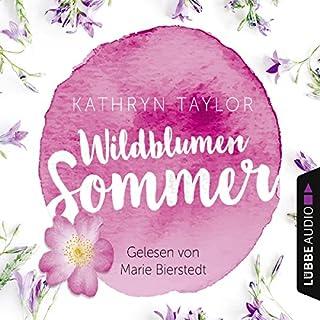 Wildblumensommer                   Autor:                                                                                                                                 Kathryn Taylor                               Sprecher:                                                                                                                                 Marie Bierstedt                      Spieldauer: 4 Std. und 53 Min.     36 Bewertungen     Gesamt 4,3