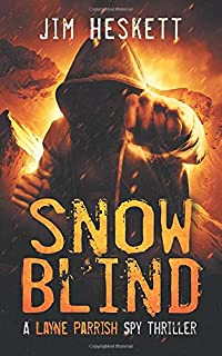 Snow Blind: A Layne Parrish Spy Thriller (Volume 2)