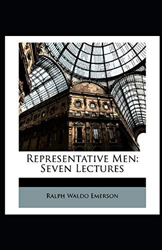 Representative Men: Ralph Waldo Emerson [Annotated]
