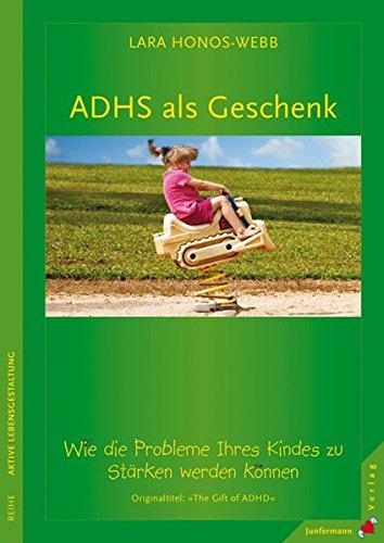 ADHS als Geschenk: Wie die Probleme Ihres Kindes zu Stärken werden können