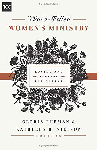 Word Filled Women's Ministry: Loving and Serving the Church