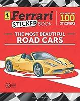 The Most Beautiful Road Cars: Ferrari Sticker Book (Ferrari Sticker Books)