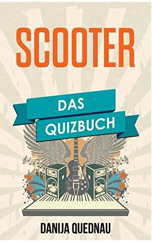 Scooter: Das Quizbuch von H.P. Baxxter über Hyper Hyper bis Scooter Forever