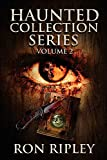 Haunted Collection Series: Books 4 - 6: Supernatural Horror with Scary Ghosts & Haunted Houses: Volume 2