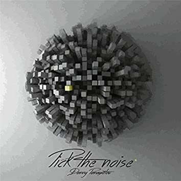 Pick The Noise (Original)