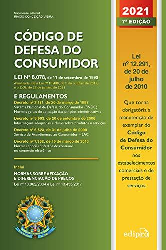 Código de Defesa do Consumidor 2021: Lei nº 8.078, de 11 de setembro de 1990: lei e regulamentos