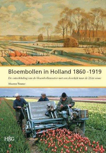 Bloembollen in Holland 1860-1919: de ontwikkeling van de bloembollensector met een doorkijk naar de 21ste eeuw