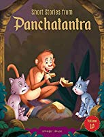 Short Stories From Panchatantra - Volume 10: Abridged Illustrated Stories For Children (With Morals)